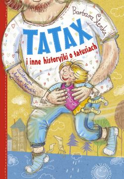Okładka książki - Tatax i inne historyjki o tatusiach