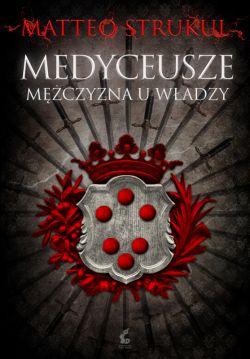 Okładka książki - Medyceusze. Mężczyzna u władzy