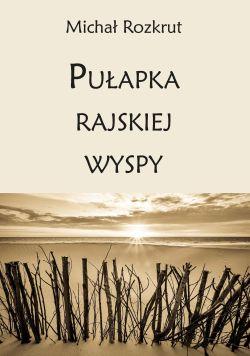Okładka książki - Pułapka rajskiej wyspy