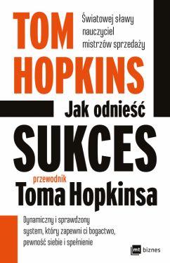 Okładka książki - Jak odnieść sukces  przewodnik Toma Hopkinsa