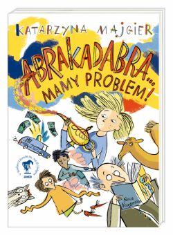 Okładka książki - Abrakadabra Mamy problem!