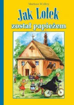 Okładka książki - Jak Lolek został papieżem