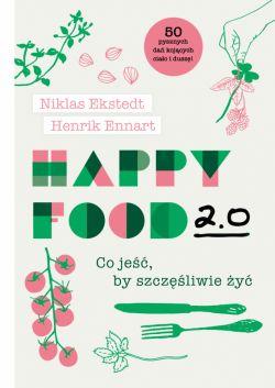 Okładka książki - Happy Food 2.0 Co jeść, by szczęśliwie żyć