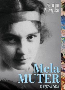 Okładka książki - Mela Muter. Gorączka życia