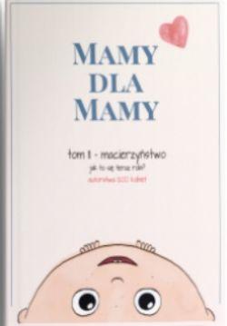 Okładka książki - Mamy dla Mamy. Macierzyństwo