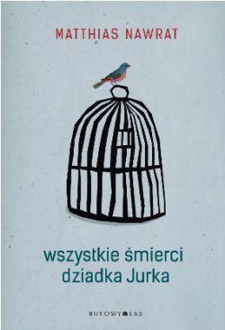 Okładka książki - Wszystkie śmierci dziadka Jurka