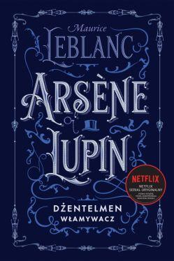 Okładka książki - Arsne Lupin, dżentelmen włamywacz