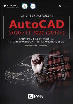 Okładka książki - AutoCAD 2020 / LT 2020 (2013+). Podstawy projektowania parametrycznego i nieparametrycznego. Wersja polska i angielska.