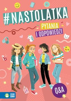 Okładka książki - Nastolatka. Pytania i odpowiedzi