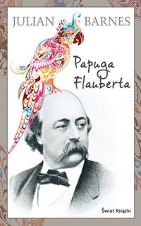 Okładka książki - Papuga Flauberta