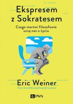 Okładka książki - Ekspresem z Sokratesem. Czego martwi filozofowie uczą nas o życiu