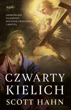 Okładka książki - Czwarty kielich. Odkrywanie tajemnicy Ostatniej Wieczerzy i krzyża