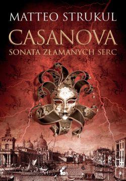 Okładka książki - Casanova. Sonata złamanych serc