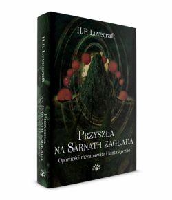 Okładka książki - Przyszła na Sarnath zagłada. Opowieści niesamowite i fantastyczne