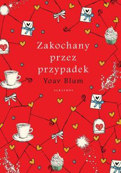 Okładka książki - Zakochany przez przypadek