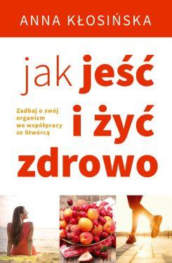 Okładka książki - Jak jeść i żyć zdrowo