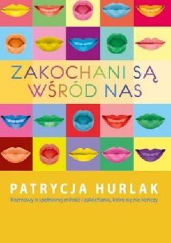 Okładka książki - Zakoachani są wśród nas. Rozmowy o spełnionej miłości i zakochaniu, które nigdy się nie kończy