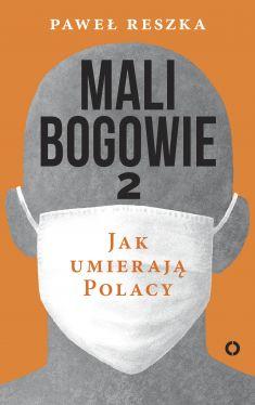 Okładka książki - Mali bogowie. Jak umierają Polacy