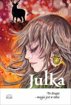 Okładka książki - Julka. Po drugie - magia jest w tobie