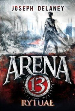 Okładka książki - Arena 13. Rytuał