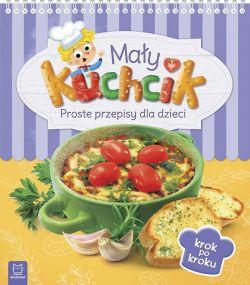 Okładka książki - Mały kuchcik. Proste przepisy dla dzieci