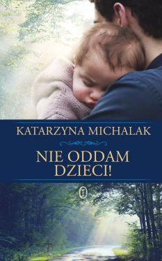 Okładka książki - Nie oddam dzieci!