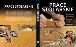 Okładka książki - Prace stolarskie.  Meblarstwo artystyczne, toczenie, intarsja, renowacja