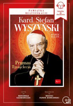 Okładka książki -  Kardynał Stefan Wyszyński - Prymas Tysiąclecia. Audiobook