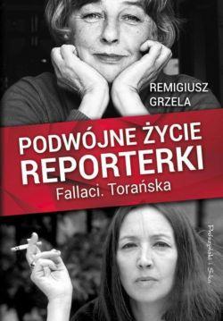Okładka książki - Podwójne życie reporterki.Fallaci.Torańska
