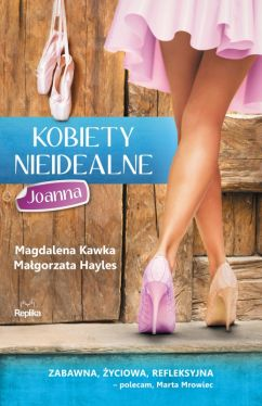 Okładka książki - Kobiety nieidealne. Joanna