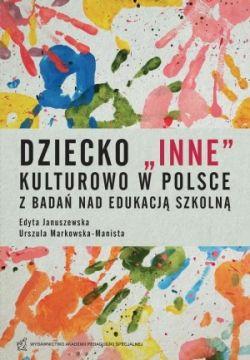Okładka książki - Dziecko inne kulturowo w Polsce. Z badań nad edukacją szkolną
