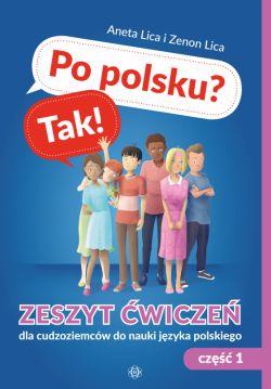 Okładka książki - Po polsku? Tak!. Zeszyt ćwiczeń dla cudzoziemców do nauki języka polskiego, cz. 1