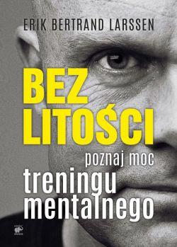 Okładka książki - Bez litości. Poznaj moc treningu mentalnego