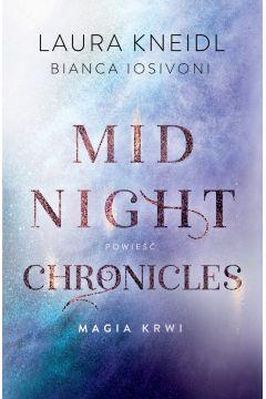 Okładka książki - Midnight Chronicles. Magia Krwi