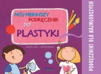 Okładka książki - Mój pierwszy podręcznik do plastyki
