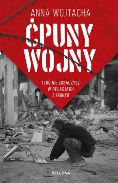 Okładka książki - Ćpuny wojny. Tego nie zobaczysz w relacjach z frontu