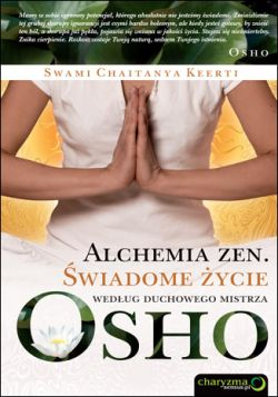 Okładka książki - Alchemia zen. Świadome życie według duchowego mistrza Osho