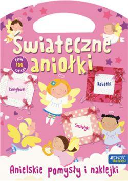 Okładka książki - Świąteczne aniołki. Anielskie pomysły i naklejki. Książeczka-torebeczka