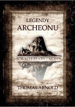 Okładka książki - Legendy Archeonu. Strach Stary i Nowy