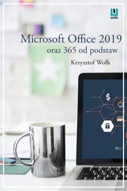 Okładka książki - Microsoft Office 2019 oraz 365 od podstaw