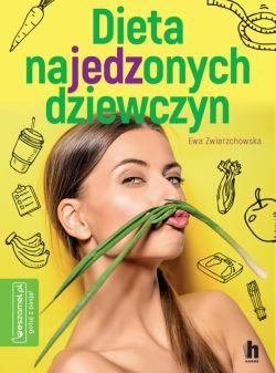 Okładka książki - Dieta najedzonych dziewczyn