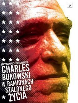 Okładka książki - Charles Bukowski. W ramionach szalonego życia