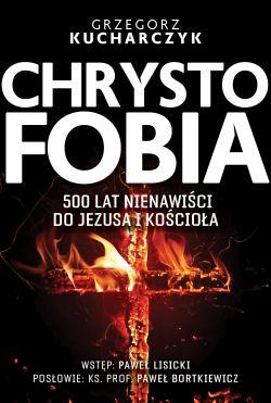 Okładka książki - Chrystofobia. 500 lat nienawiści do Jezusa i Kościoła