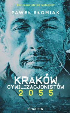 Okładka książki - Kraków cywilizacjonistów 2055
