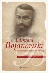 Okładka książki - Bł. Edmund Bojanowski. W dynamizmie twórczej miłości.