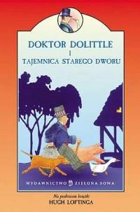 Okładka książki - Doktor Dolittle i tajemnica starego dworu