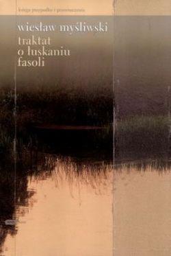 Okładka książki - Traktat o łuskaniu fasoli