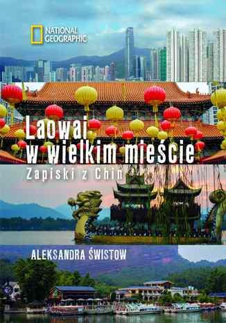 Ok�adka - Laowai w wielkim mie�cie. Zapiski z Chin