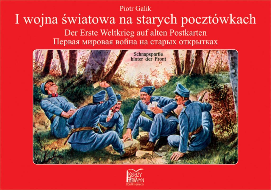 Okładka książki - I wojna na starych pocztówkach - Der Erste Weltkrieg auf alten Postkarten