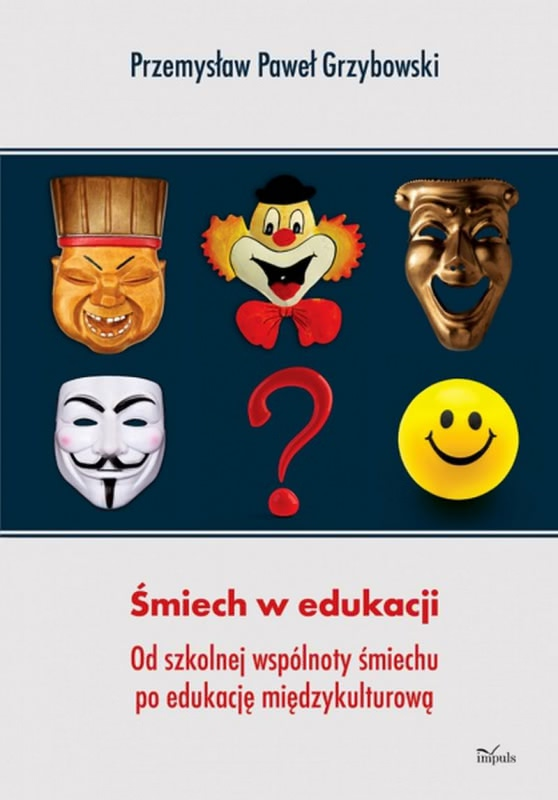 Okładka książki -  Śmiech w edukacji. Od szkolnej wspólnoty śmiechu po edukację międzykulturową